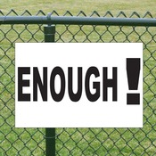 Enough Yard Sign